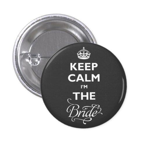 Keep Calm I'm The Bride Funny Wedding Name Tag Pin