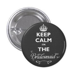 Keep Calm I'm The Bridesmaid Cute Wedding Name Tag Pinback Button