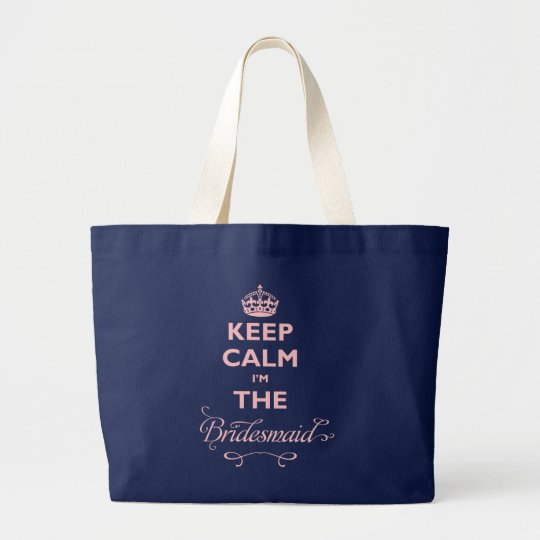 Keep Calm I'm The Bridesmaid Cute Wedding Tote Bag