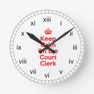 Keep Calm I'm the Court Clerk in Red Round Clock