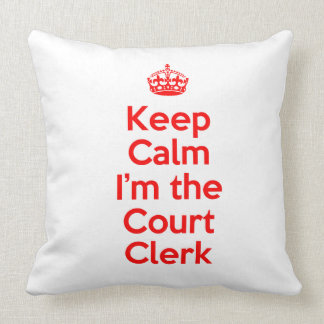 Keep Calm I'm the Court Clerk in Red Throw Pillow