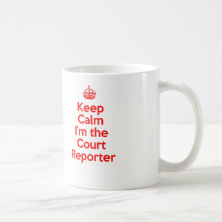 Keep Calm I'm the Court Reporter in Red Coffee Mug