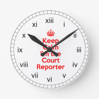Keep Calm I'm the Court Reporter in Red Round Clock