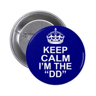 Keep Calm I'm The DD (Designated Driver) Pinback Button