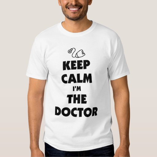 Keep calm I'm the doctor T-Shirt
