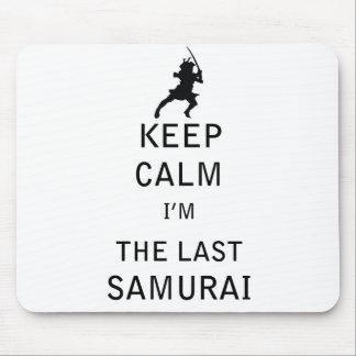 Keep Calm I'm THE LAST Samurai Mouse Pad