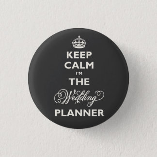 Keep Calm I'm The Wedding Planner Funny Name Tag Pinback Button