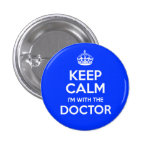 Keep Calm I'm With The Doctor (with crown) 1 Inch Round Button