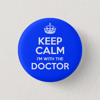 Keep Calm I'm With The Doctor (with crown) Pinback Button