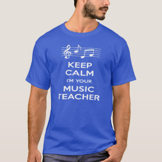 Keep Calm I'm Your Music Teacher T-shirt at Zazzle
