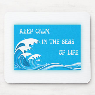 Keep Calm In The Seas Of Life Mouse Pad
