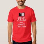 Keep Calm & Indict Hillary T-shirt