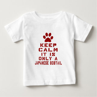 Keep Calm It Is Only A Japanese Bobtail Tees