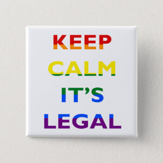 Keep Calm It's Legal Support LGBT Button