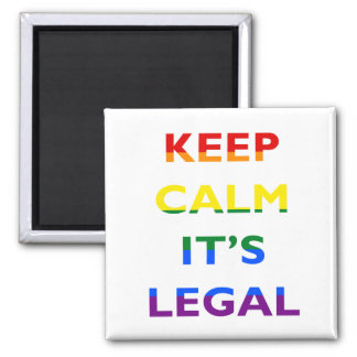 Keep Calm It's Legal Support LGBT Magnet