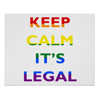 Keep Calm It's Legal Support LGBT Poster