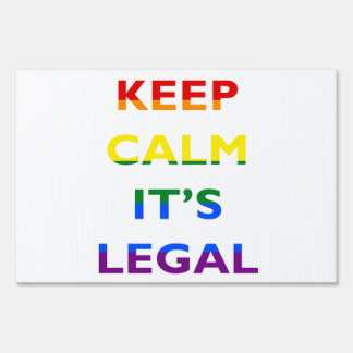 Keep Calm It's Legal Support LGBT Yard Sign