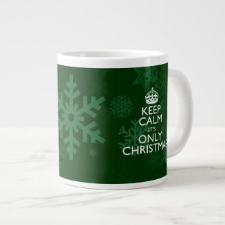 Keep Calm It s Only Christmas Extra Large Mugs