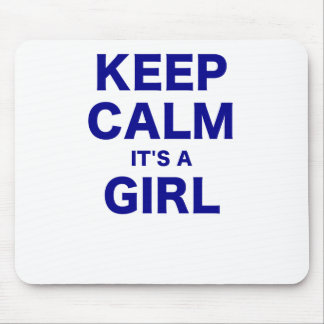 Keep Calm Its a Girl Mouse Pad