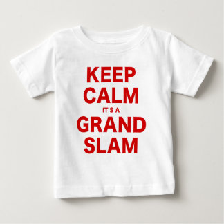 Keep Calm Its a Grand Slam Baby T-Shirt