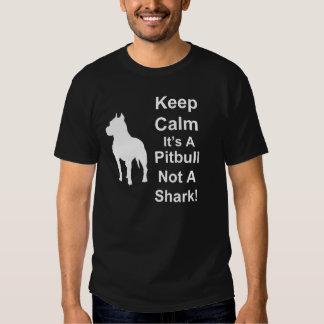 Keep Calm It's A Pitbull Not A Shark T-Shirt