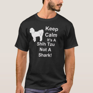 Keep Calm Its A Shih Tzu T-shirt