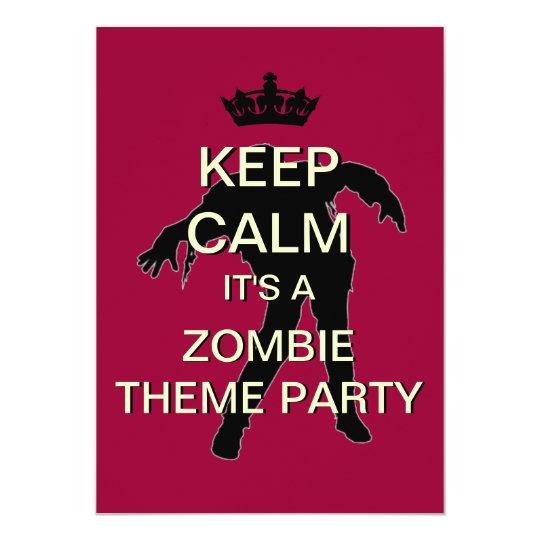 Keep Calm Its A Zombie Theme Party Custom Invite