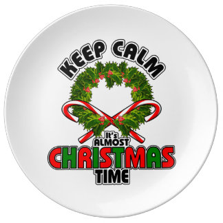 Keep Calm its Almost Christmas Time Porcelain Plate