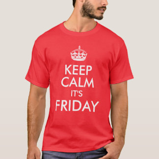 Keep Calm it's Friday, Funny Casual T-Shirt
