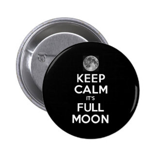 KEEP CALM its FULL MOON in Black 2 Inch Round Button