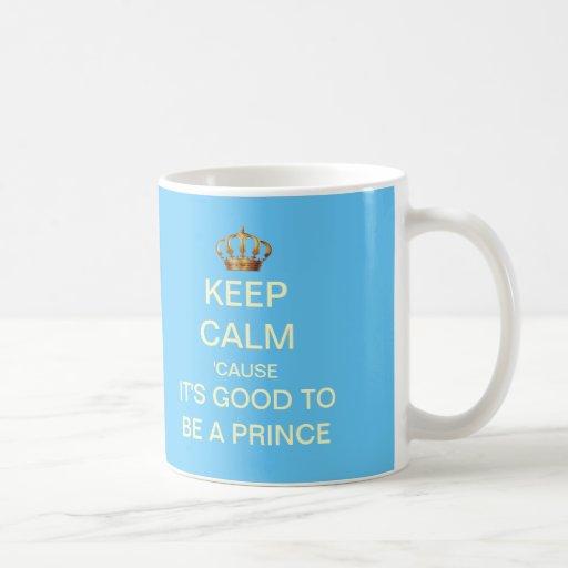 Keep Calm Its Good To Be A Prince Gift Mug (Blue)