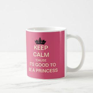 Keep Calm Its Good To Be A Princess Royal Baby Mug