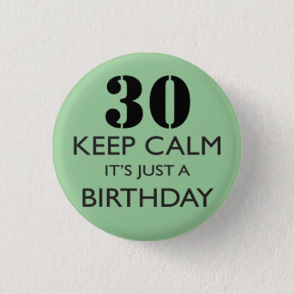 Keep Calm It's Just A Birthday Button