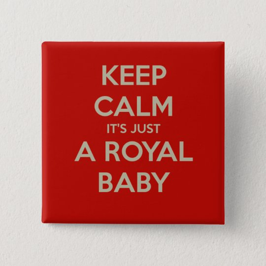Keep calm it's just a royal baby button