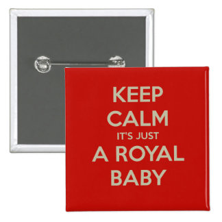 Keep calm it's just a royal baby 2 inch square button
