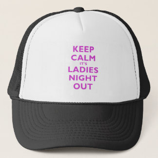 Keep Calm Its Ladies Night Out Trucker Hat