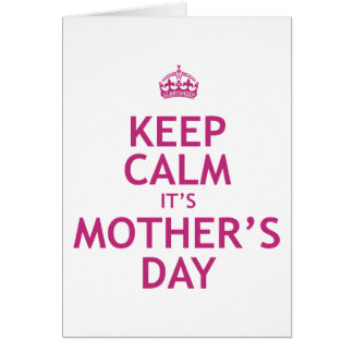 Keep Calm it's Mother's Day Card