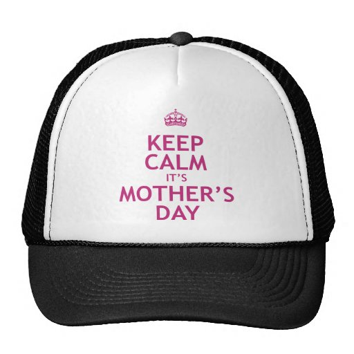 Keep Calm it's Mother's Day Trucker Hat