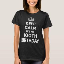 Keep Calm It's My 100th Birthday T-Shirt