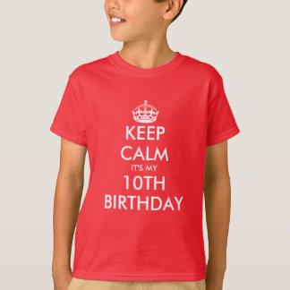 Keep calm it's my 10th Birthday t shirt for kids