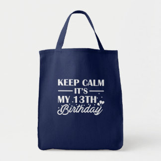 Keep Calm Its My 13th Birthday Cute Shirt Tote Bag
