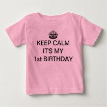 KEEP CALM IT'S MY 1ST BIRTHDAY INFANT T-SHIRT