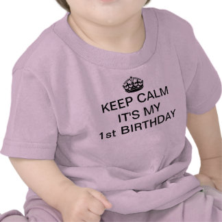 KEEP CALM IT'S MY 1ST BIRTHDAY INFANT T-SHIRT