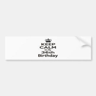 Keep Calm It's My 36th Birthday Car Bumper Sticker