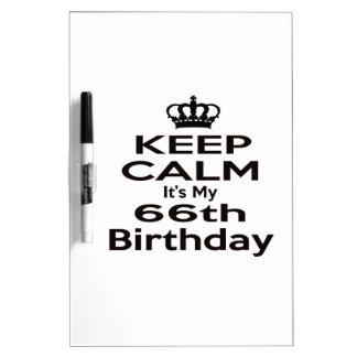 Keep Calm It's My 66th Birthday Dry-Erase Boards