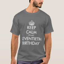 Keep calm it's my 70th Birthday t shirt for men