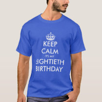 Keep calm it's my 80th Birthday t shirt for men