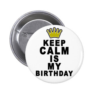 Keep Calm Its My Birthday.png Pin