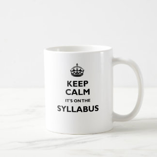 Keep Calm It's On The Syllabus Coffee Mugs