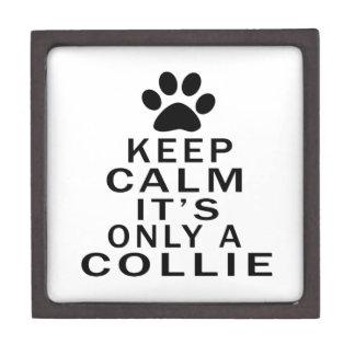 Keep Calm Its Only A Collie Premium Trinket Box